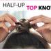 HOW TO: So gelingt dir den Half-Up Top Knot